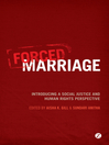Forced Marriage (eBook): Introducing a Social Justice and Human Rights Perspective