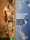 Displacement Economies in Africa (eBook): Paradoxes of Crisis and Creativity