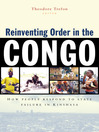 Reinventing Order in the Congo (eBook): How People Respond to State Failure in Kinshasa