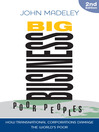 Big Business, Poor Peoples (eBook): How Transnational Corporations Damage the World's Poor