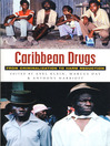 Caribbean Drugs (eBook): From Criminalization to Harm Reduction