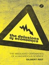 The Delusions of Economics (eBook): The Misguided Certainties of a Hazardous Science