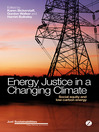 Energy Justice in a Changing Climate (eBook): Social Equity and Low Carbon Energy