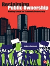 Reclaiming Public Ownership (eBook): Making Space for Economic Democracy