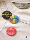 Feminism Is Queer (eBook): The Intimate Connection Between Queer and Feminist Theory
