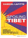 Spoiling Tibet (eBook): China and Resource Nationalism on the Roof of the World
