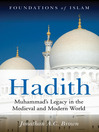 Hadith (eBook): Muhammad's Legacy in the Medieval and Modern World
