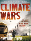 Climate Wars (eBook): The Fight for Survival as the World Overheats