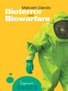 Bioterrorism and Biowarfare (eBook): A Beginner's Guide