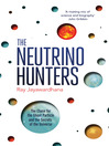 The Neutrino Hunters (eBook): The Chase for the Ghost Particle and the Secrets of the Universe