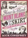 How to Climb Mont Blanc in a Skirt (eBook): A Handbook for the Lady Adventurer