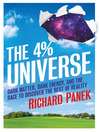 The 4-Percent Universe (eBook): Dark Matter, Dark Energy, and the Race to Discover the Rest of Reality
