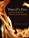 Pascal's Fire (eBook): Scientific Faith and Religious Understanding
