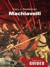 Machiavelli (eBook): A Beginner's Guide