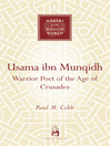 Usama ibn Munqidh (eBook): Warrior Poet of the Age of Crusades