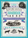 The Adventurer's Handbook (eBook): From Surviving an Anaconda Attack to Finding Your Way Out of a Desert