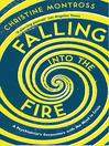 Falling into the Fire (eBook): A Psychiatrist's Encounters with the Mind in Crisis