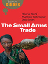 The Small Arms Trade (eBook): A Beginner's Guide