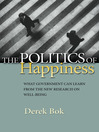 The Politics of Happiness (eBook): What Government Can Learn from the New Research on Well-Being