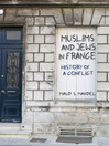 Muslims and Jews in France (eBook): History of a Conflict