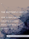 The Butterfly Defect (eBook): How Globalization Creates Systemic Risks, and What to Do about It