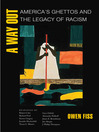 A Way Out (eBook): America's Ghettos and the Legacy of Racism