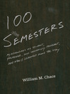 One Hundred Semesters (eBook): My Adventures as Student, Professor, and University President, and What I Learned Along the Way