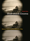 Shell Shock Cinema (eBook): Weimar Culture and the Wounds of War