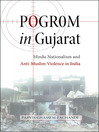 Pogrom in Gujarat (eBook): Hindu Nationalism and Anti-Muslim Violence in India
