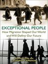 Exceptional People (eBook): How Migration Shaped Our World and Will Define Our Future