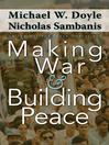 Making War and Building Peace (eBook): United Nations Peace Operations