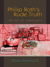 Philip Roth's Rude Truth (eBook): The Art of Immaturity