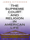 The Supreme Court and Religion in American Life, Volume 1 (eBook): The Odyssey of the Religion Clauses