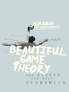 Beautiful Game Theory (eBook): How Soccer Can Help Economics