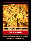 The New Division of Labor (eBook): How Computers Are Creating the Next Job Market