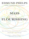 Mass Flourishing (eBook): How Grassroots Innovation Created Jobs, Challenge, and Change