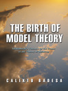 The Birth of Model Theory (eBook): Lowenheim's Theorem in the Frame of the Theory of Relatives