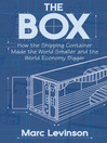 The Box (eBook): How the Shipping Container Made the World Smaller and the World Economy Bigger