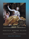 Poetics before Plato (eBook): Interpretation and Authority in Early Greek Theories of Poetry