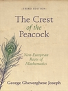 The Crest of the Peacock (eBook): Non-European Roots of Mathematics