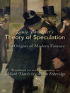 Louis Bachelier's Theory of Speculation (eBook): The Origins of Modern Finance