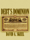 Debt's Dominion (eBook): A History of Bankruptcy Law in America