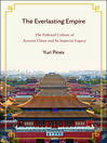 The Everlasting Empire (eBook): The Political Culture of Ancient China and Its Imperial Legacy