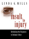Insult to Injury (eBook): Rethinking our Responses to Intimate Abuse