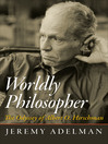 Worldly Philosopher (eBook): The Odyssey of Albert O. Hirschman