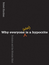 Why Everyone (Else) Is a Hypocrite (eBook): Evolution and the Modular Mind