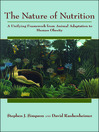The Nature of Nutrition (eBook): A Unifying Framework from Animal Adaptation to Human Obesity