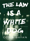 The Law Is a White Dog (eBook): How Legal Rituals Make and Unmake Persons