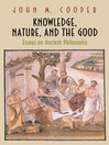 Knowledge, Nature, and the Good (eBook): Essays on Ancient Philosophy