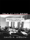 Talk at the Brink (eBook): Deliberation and Decision During the Cuban Missile Crisis